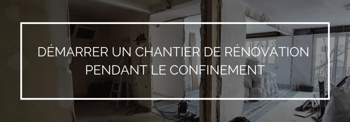Chantier de rénovation pendant le confinement