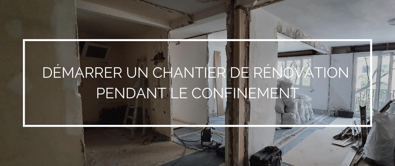 Peut-on démarrer un chantier de rénovation pendant le confinement ?
